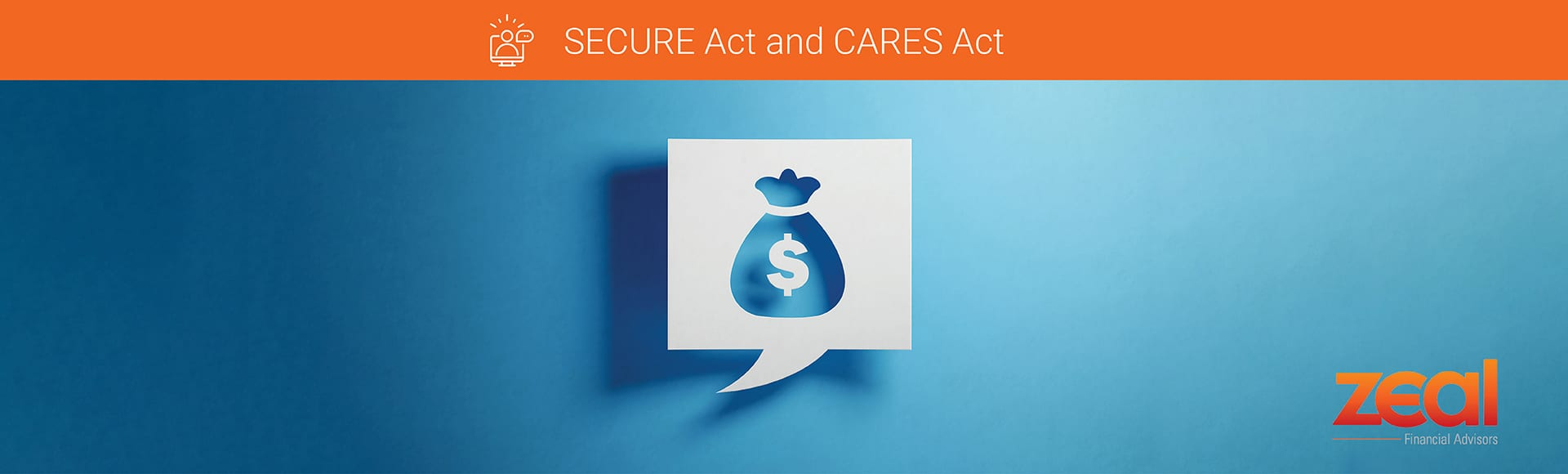 Zeal SECURE Act and CARES Act Webinar