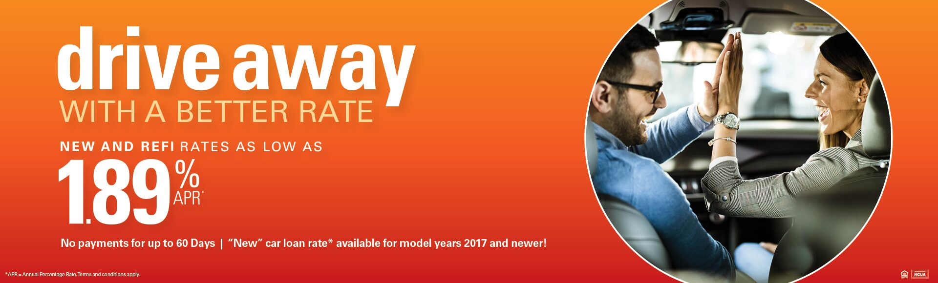 Drive away with a better rate. New and refi rates as low as 1.89% APR.