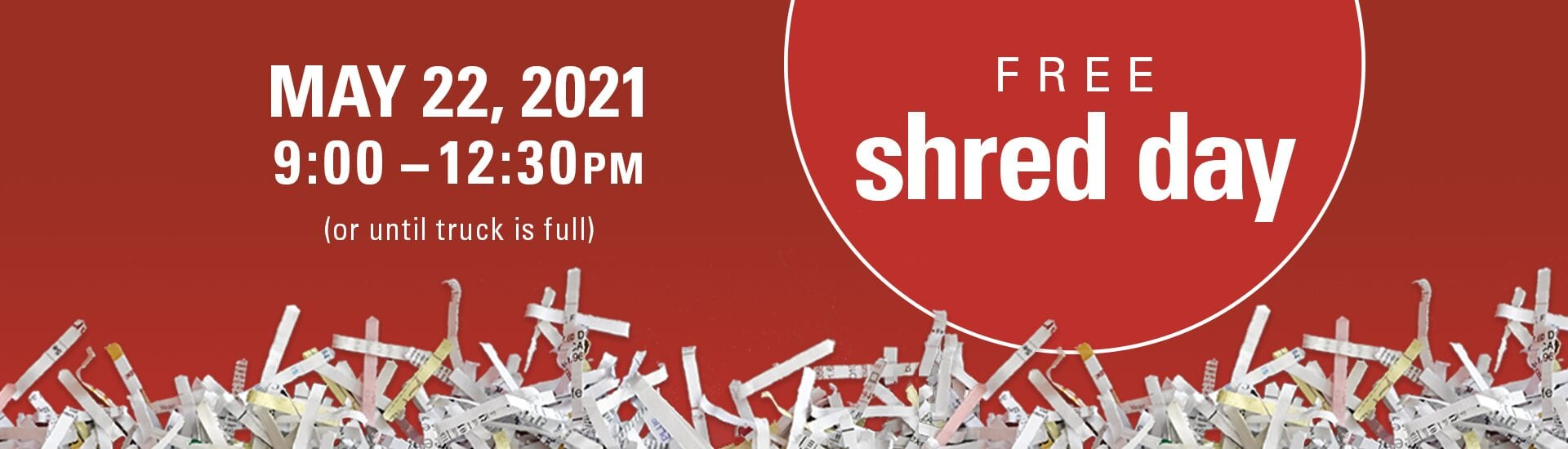 Free Shred Day Event May 22, 2021 from 9:30 a.m. to 12:30 p.m.