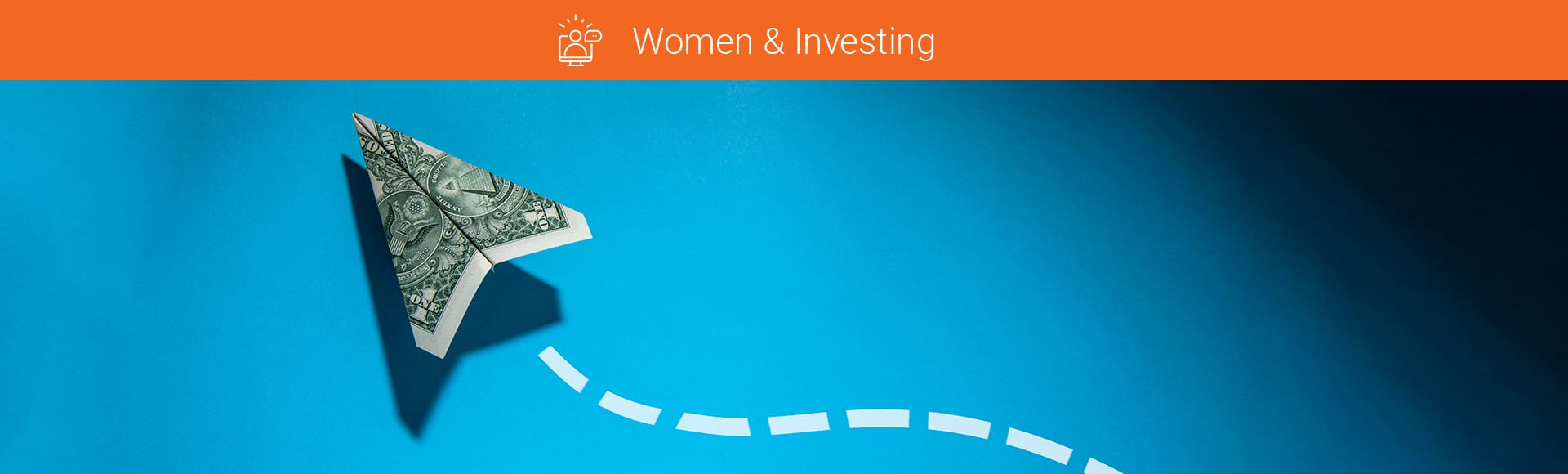 Women and investing illustration with paper airplane made out of money flying across blue background with white dashed line trail.